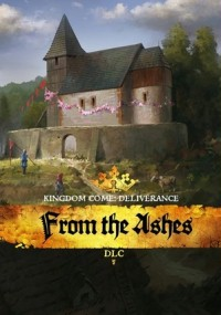 Kingdom Come: Deliverance - From the Ashes (2018) plakat