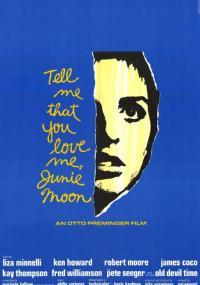 Powiedz, że mnie kochasz, Junie Moon