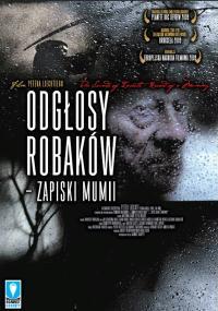 Odgłosy robaków - zapiski mumii (2009) plakat
