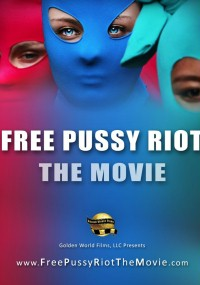 Free Pussy Riot: The Movie (2013) plakat