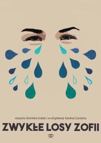 Zwykłe losy Zofii (2017) plakat