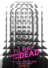 I'll Sleep When I'm Dead (2016) plakat
