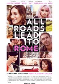 Wszystkie drogi prowadzą do Rzymu (2015) plakat