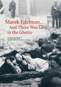 Marek Edelman ...i była miłość w Getcie