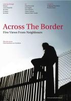 Über die Grenze - Fünf Ansichten von Nachbarn
