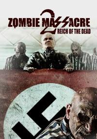Zombie Massacre 2: Reich of the Dead (2015) plakat