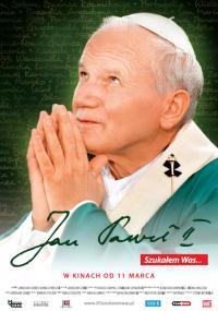 Jan Paweł II. Szukałem Was...