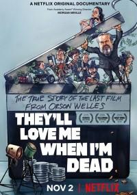 Pokochają mnie, gdy będę martwy