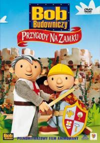 Bob Budowniczy. Przygody na zamku (2003) plakat