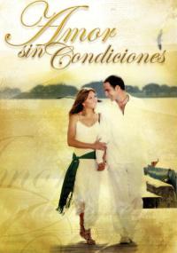 Amor sin condiciones (2006) plakat