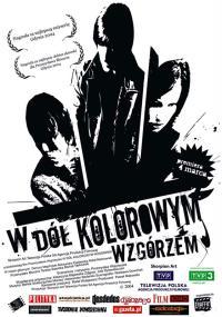 W dół kolorowym wzgórzem (2004) plakat