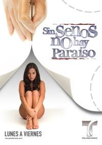 Sin senos no hay paraíso (2008) plakat