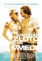 plakat - Nie wszystko złoto, co się świeci (2008)