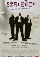 plakat - Szaleńcy (2007)