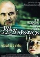 Tam, gdzie żyją Eskimosi (2001) plakat