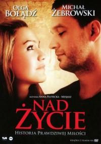 Nad życie (2012) plakat