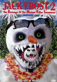 Jack Frost 2: Zemsta zmutowanego zabójczego bałwana