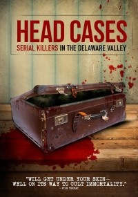 Head Cases: Serial Killers in the Delaware Valley (2013) plakat