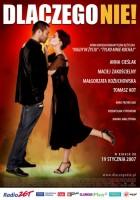 plakat - Dlaczego nie! (2007)