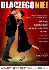 Dlaczego nie! (2007) plakat