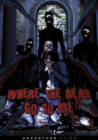 Where the Dead Go to Die