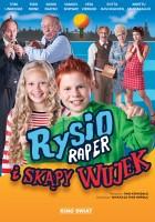 plakat - Rysio Raper i skąpy wujek (2015)