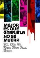 plakat - Mejor es que Gabriela no se muera (2007)