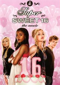 Super Sweet 16: The Movie (2007) plakat
