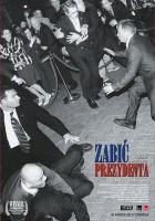 plakat - Zabić prezydenta (2006)