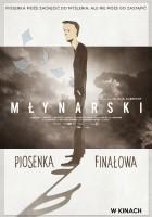 plakat - Młynarski. Piosenka finałowa (2017)