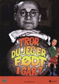 Tror du jeg er født i Gaar! (1941) plakat