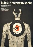 plakat - Ludzie przeciwko sobie (1970)