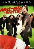 Bam Margera Presents: Where the #$&% Is Santa?