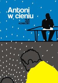 Antoni w cieniu (2010) plakat