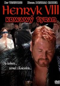 Krwawy tyran - Henryk VIII