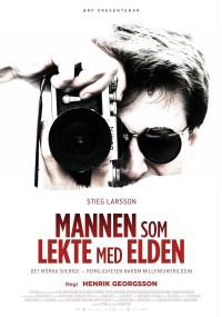 Stieg Larsson: Mężczyzna, który igrał z ogniem
