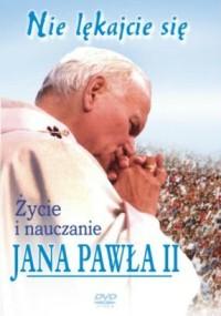 """""""Nie lękajcie się"""". Życie i nauczanie Jana Pawła II (1996) plakat"""