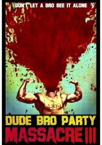 Dude Bro Party Massacre III (2015) plakat
