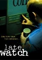 Late Watch (2004) plakat