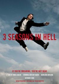 Trzy sezony w piekle (2009) plakat