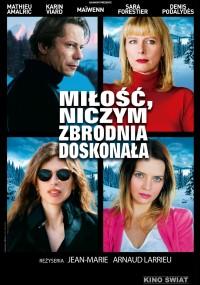 Miłość, niczym zbrodnia doskonała (2013) plakat
