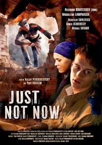 Tylko nie teraz (2011) plakat