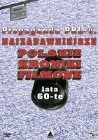 Propaganda PRL-u: Najzabawniejsze Polskie Kroniki Filmowe. Lata 60-te (2006) plakat