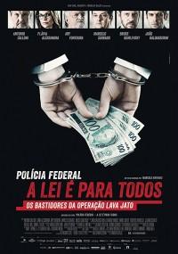 Polícia Federal: A Lei é Para Todos (2017) plakat