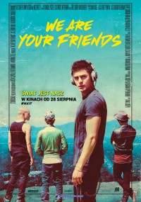 We Are Your Friends (2015) plakat