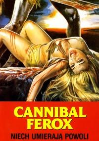 Cannibal Ferox - Niech umierają powoli