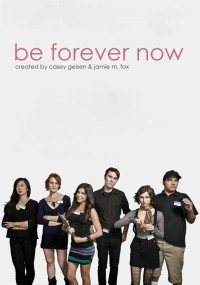 Be Forever Now (2012) plakat