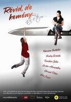 plakat - Rövid, de kemény... életem (2008)
