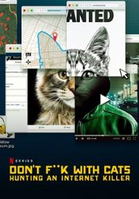 Odwal się od kotów: Polowanie na internetowego mordercę (2019) plakat