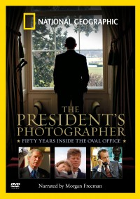 The President's Photographer: Fifty Years Inside the Oval Office (2010) plakat